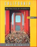 California : The Politics of Diversity, Lawrence, David G., 0495189839