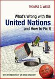 What's Wrong with the United Nations and How to Fix It, Weiss, Thomas G., 0745659837