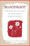 Bloodroot : Reflections on Place by Appalachian Women Writers, , 0813109833