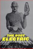 The Body Electric : How Strange Machines Built the Modern American, Carolyn Thomas de la Pena, 081471983X