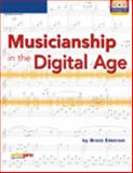 Musicianship in the Digital Age, Edstrom, Brent, 1592009832