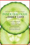 Inner Dialogue in Daily Life : Contemporary Approaches to Personal and Professional Development in Psychotherapy, Charles Eigen, 1849059837
