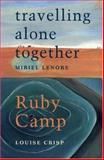 Travelling Alone Together - Ruby Camp, Lenore, Miriel and Crisp, Louise, 1875559833
