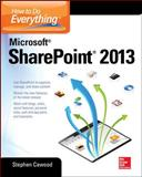 How to Do Everything Microsoft SharePoint 2013, Stephen Cawood, 007180983X