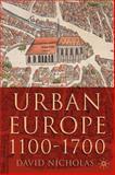 Urban Europe, 1100-1700, Nicholas, David, 0333949838