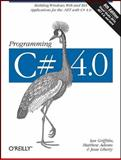 Programming C# 4.0 : Building Windows, Web, and RIA Applications for the .NET with C#4.0, Griffiths, Ian and Adams, Matthew, 0596159838