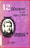 12 Sermons on the Holy Spirit, Spurgeon, Charles H., 0801079837