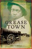 Grease Town, Ann Towell, 0887769837