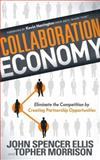 Collaboration Economy, John Spencer Ellis and Topher Morrison, 1614489831