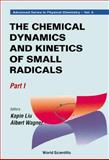 The Chemical Dynamics and Kinetics of Small Radicals, , 9810229836