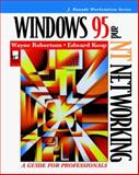 Windows 95 and NT Networking : A Guide for Professionals, Robertson, Wayne and Koop, Edward C., 0079129838