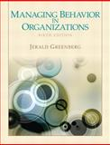 Managing Behavior in Organizations, Greenberg, Jerald, 0132729830