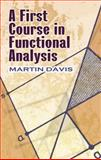 A First Course in Functional Analysis, Davis, Martin, 0486499839