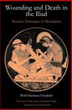 Wounding and Death in the Iliad : Homeric Techniques of Description, Friedrich, Wolf-Hartmut, 0715629832