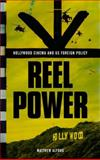 Reel Power : Hollywood Cinema and American Supremacy, Alford, Matthew, 0745329837