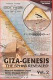 The Sphinx Revealed Giza Genesis, Howard Middleton-Jones and James M. Wilkie, 0971809836
