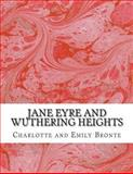 Jane Eyre and Wuthering Heights, Charlotte Brontë and Emily Brontë, 1490329838