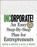Incorporate! : An Easy Step-by-Step Plan for Entrepreneurs, Nathan, Karen B. and Oster, Richard A., 0071409831