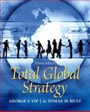 Total Global Strategy, Yip, George S. and Hult, G. Tomas M., 0136089836