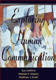 Exploring Human Communication, DeWine, Sue and Gibson, Melissa K., 019532983X