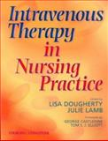 Intravenous Therapy in Nursing Practice, Dougherty, Lisa and Lambert, Julien, 0443059837