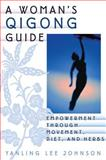 A Woman's Qigong Guide, Yanling L. Johnson, 1886969833