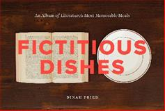 Fictitious Dishes, Dinah Fried, 0062279831