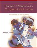 Human Relations in Organizations : Applications and Skill-Building, Lussier, Robert N., 0072559837