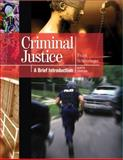 Criminal Justice : A Brief Introduction, Schmalleger, Frank J., 0137069839