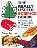 The Really Useful Science Book : A Framework of Knowledge for Primary Teachers, Farrow, Steve, 0750709839