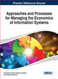 Approaches and Processes for Managing the Economics of Information Systems, Tsiakis, 1466649836
