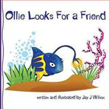 Ollie Looks for a Friend, Jay J Wilson, 1492839833