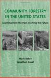 Community Forestry in the United States : Learning from the Past, Crafting the Future, Baker, Mark and Kusel, Jonathan, 1559639830