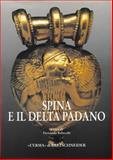 Spina e il Delta Padano : Riflessioni Sul Catalogo e Sulla Mostra Ferrarese: Atti, Rebecchi, Fernando, 887062983X