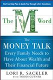 M Word : The Money Talk Every Family Needs to Have about Wealth and Their Financial Future, Sackler, Lori and Gutner, Toddi, 0071799834