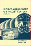 Project Management for the 21st Century, Lientz, Bennet P. and Rea, Kathryn P., 012449983X