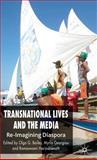 Transnational Lives and the Media : Re-Imagining Diaspora, Olga G. Bailey, 0230019838
