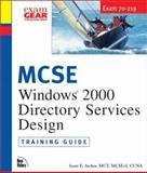 MCSE Windows 2000 Directory Services Design : Training Guide, Archer, Scott, 0735709831