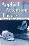 Applied Attention Theory, Wickens, Christopher D. and McCarley, Jason S., 0805859837