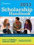 Scholarship Handbook 2013, College Board Staff, 0874479835