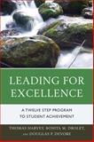 Leading for Excellence : A Twelve Step Program to Student Achievement, Harvey, Thomas and Drolet, Bonita M., 1610489837