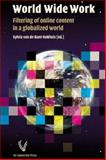 World Wide Work : Filtering of Online Content in a Globalized World, Bunt-Kokhuis, Sylvia van de, 9053839836