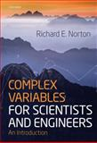 Complex Variables for Scientists and Engineers : An Introduction, Norton, Richard and Abers, Ernest S., 0198509839