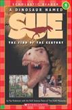 A Dinosaur Named Sue, Fay Robinson, 0439099838