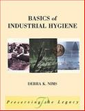 Basics of Industrial Hygiene, Nims, Debra, 0471299839