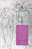 Women's Poetry and Religion in Victorian England : Jewish Identity and Christian Culture, Scheinberg, Cynthia, 0521099838