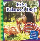 Eat a Balanced Diet!, Katie Marsico, 1631889834