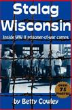 Stalag Wisconsin, Betty Cowley, 187856983X