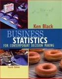Business Statistics : For Contemporary Decision Making, Black, Ken, 047142983X