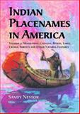 Indian Placenames in America Vol. 2 : Mountains, Canyons, Rivers, Lakes, Creeks, Forests, and Other Natural Features, Nestor, Sandy, 0786419830